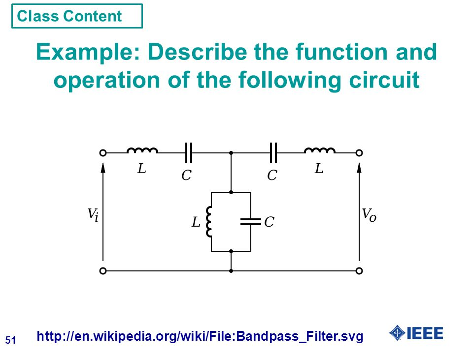 51 Example: Describe the function and operation of the following circuit   Class Content