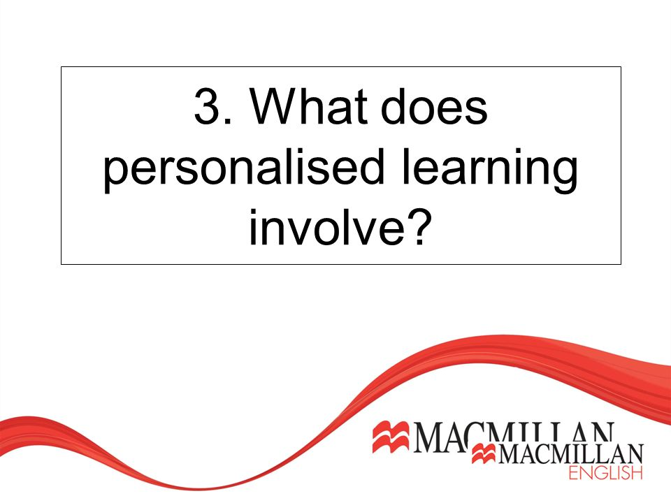3. What does personalised learning involve