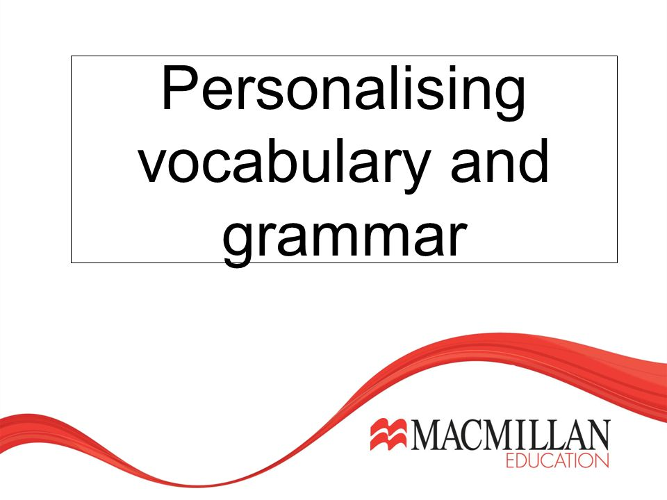 Personalising vocabulary and grammar