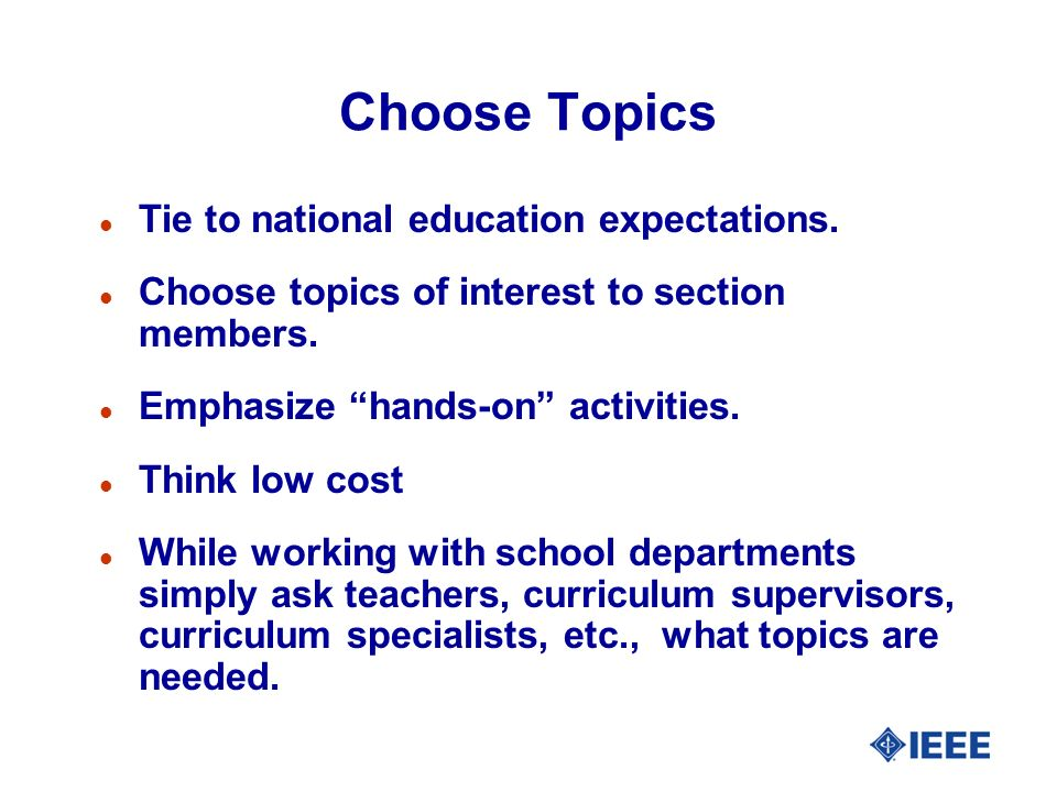 Choose Topics l Tie to national education expectations.