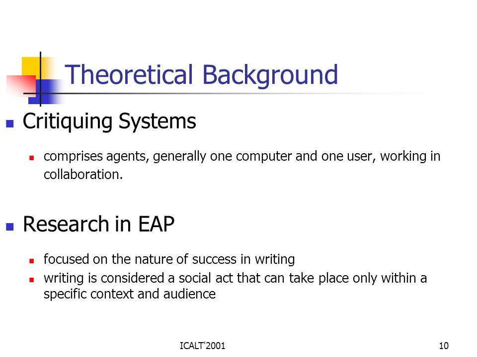 ICALT'200110 Theoretical Background Critiquing Systems comprises agents, generally one computer and one user, working in collaboration. Research in EA