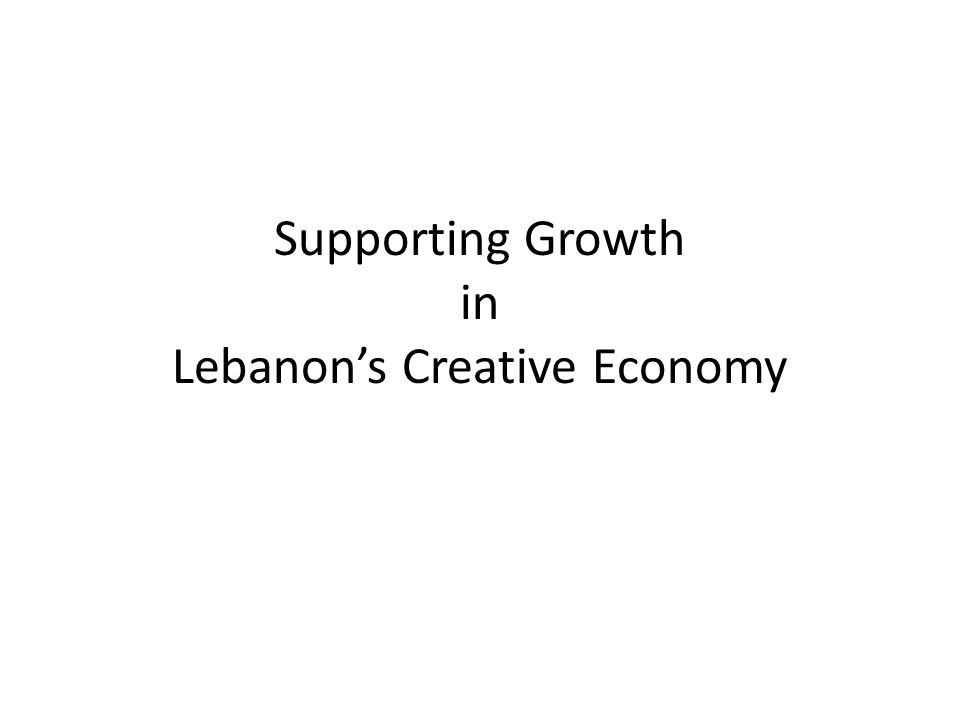 Supporting Growth in Lebanons Creative Economy