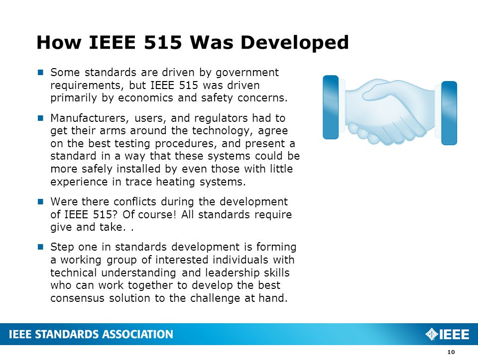 How IEEE 515 Was Developed Some standards are driven by government requirements, but IEEE 515 was driven primarily by economics and safety concerns. M