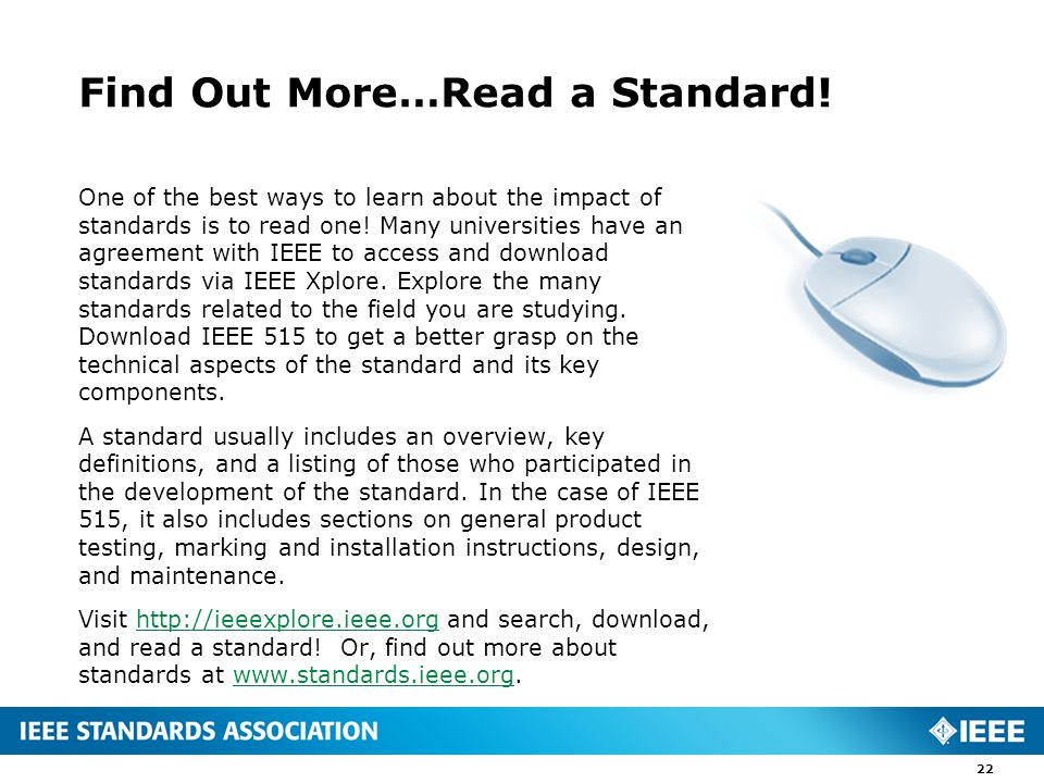 Find Out More…Read a Standard! One of the best ways to learn about the impact of standards is to read one! Many universities have an agreement with IE