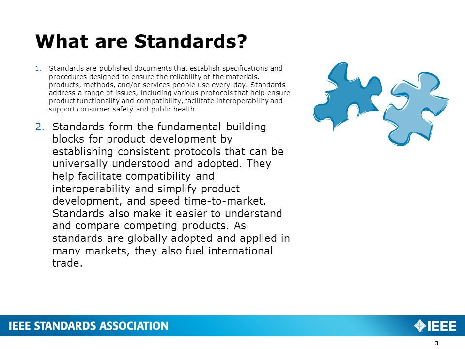 What are Standards? 1.Standards are published documents that establish specifications and procedures designed to ensure the reliability of the materia