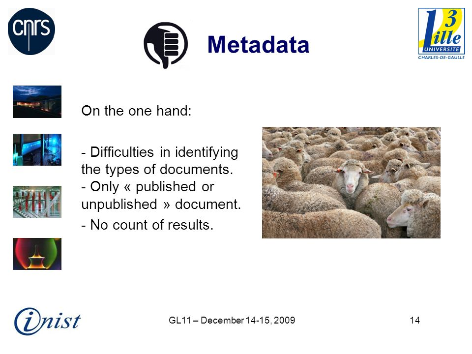 GL11 – December 14-15, Metadata On the one hand: - Difficulties in identifying the types of documents.