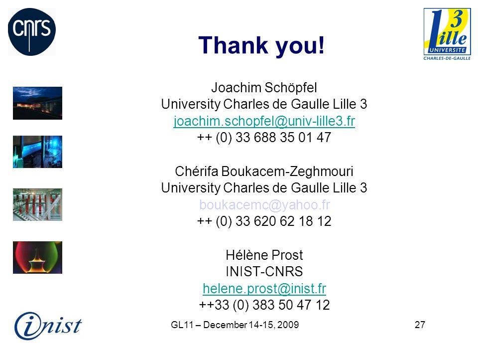 GL11 – December 14-15, 200927 Thank you! Joachim Schöpfel University Charles de Gaulle Lille 3 joachim.schopfel@univ-lille3.fr ++ (0) 33 688 35 01 47
