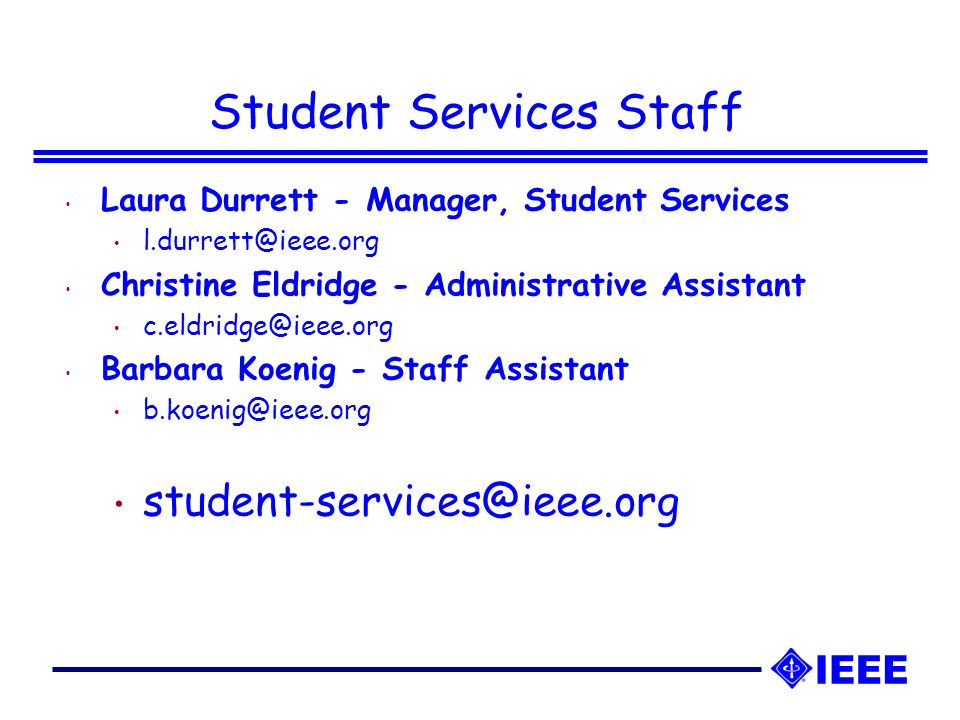 Student Services Staff Laura Durrett - Manager, Student Services Christine Eldridge - Administrative Assistant Barbara Koenig - Staff Assistant