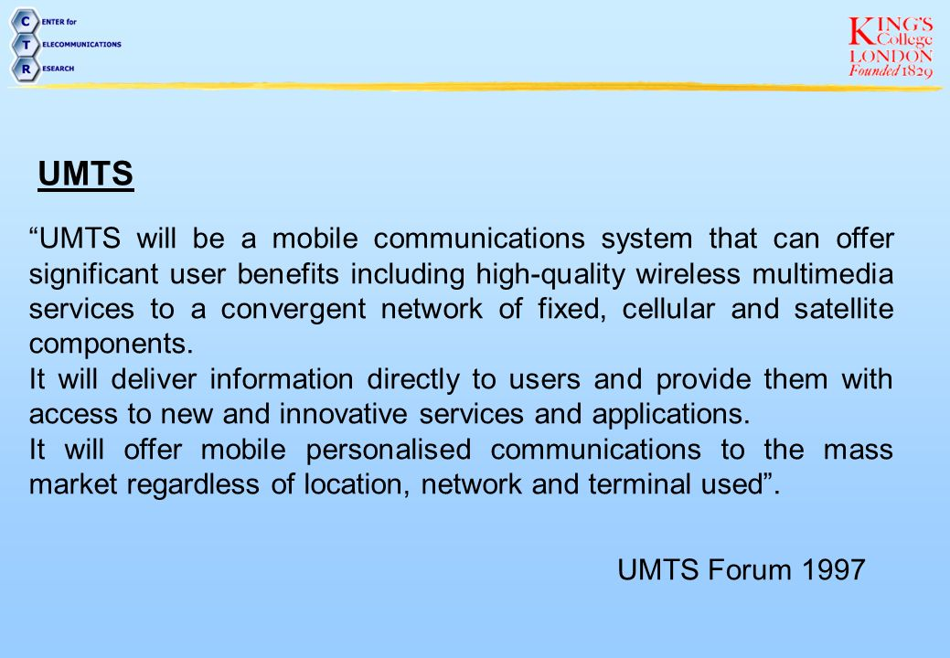 UMTS Main Requirements (3 Ms) Multi-media Multi-environment Multi-operator Virtual operators