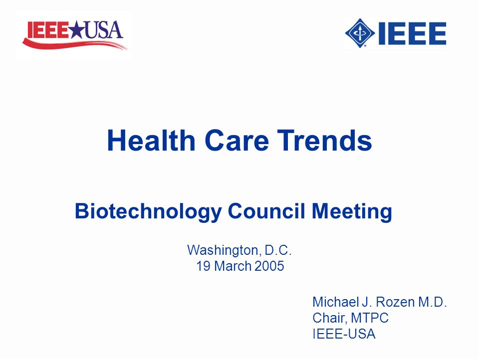 Health Care Trends Biotechnology Council Meeting Michael J.