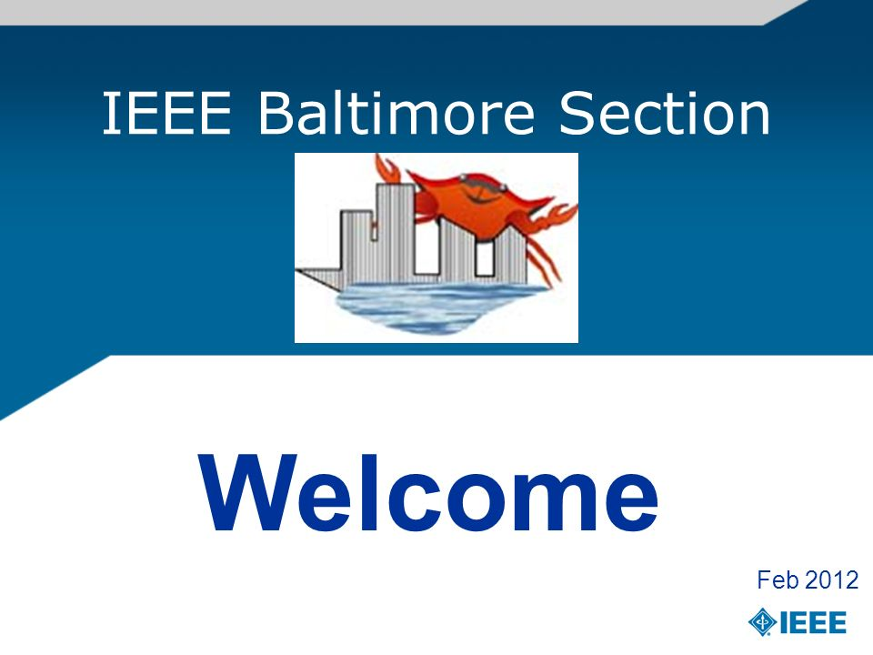 IEEE Baltimore Section Welcome Feb 2012
