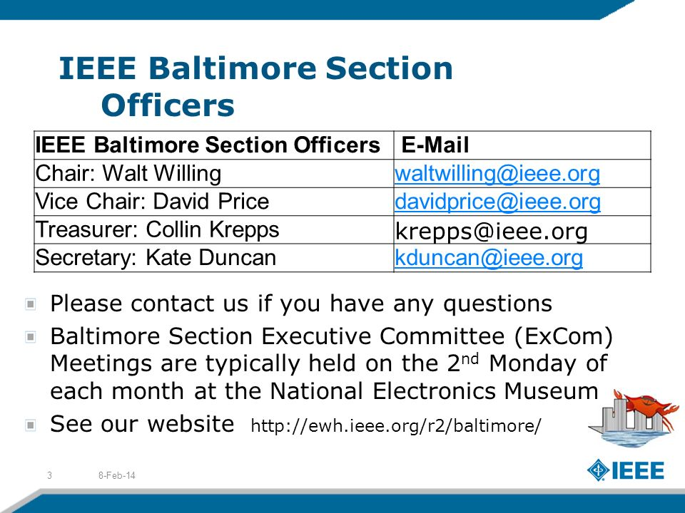 IEEE Baltimore Section Officers 8-Feb-143 IEEE Baltimore Section Officers E-Mail Chair: Walt Willingwaltwilling@ieee.org Vice Chair: David Pricedavidp