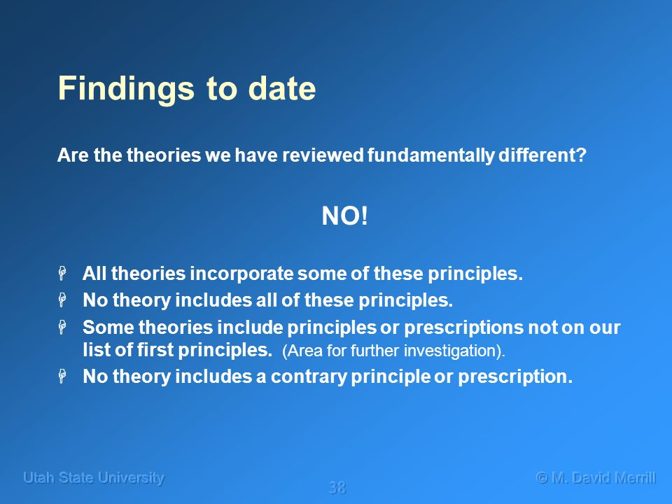38 Findings to date Are the theories we have reviewed fundamentally different.