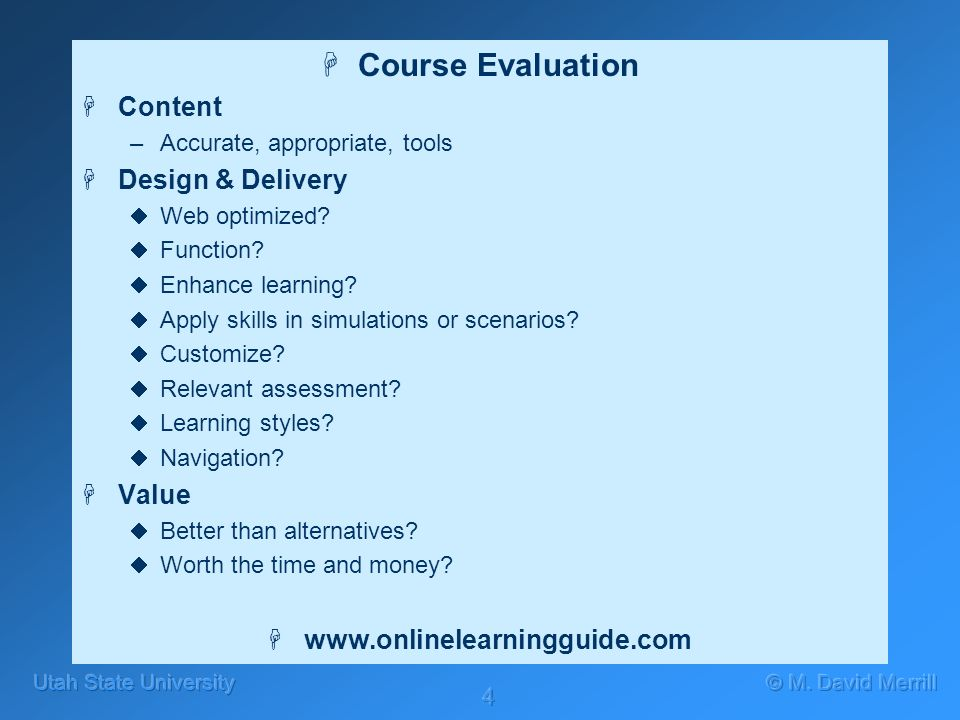4 HCourse Evaluation HContent –Accurate, appropriate, tools HDesign & Delivery Web optimized.