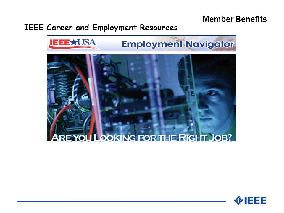 Member Benefits IEEE Career and Employment Resources
