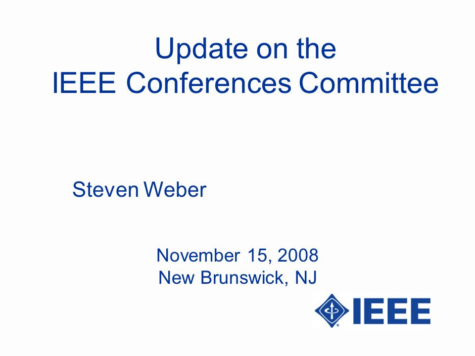 Current issues with IEEE conferences 1.Conference technical co-sponsorship 2.