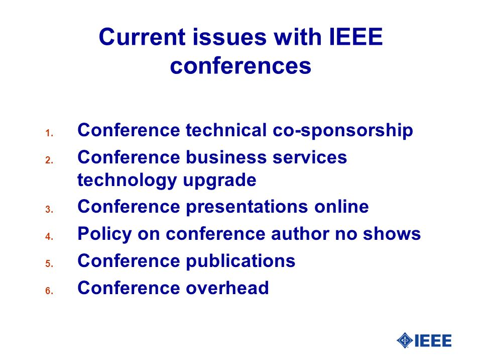 1.Conference technical co-sponsorship l DESC: IEEE managed 350 TCS confs, 550 S/CS confs in 2007.