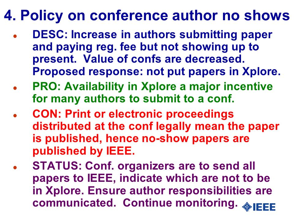 4. Policy on conference author no shows l DESC: Increase in authors submitting paper and paying reg. fee but not showing up to present. Value of confs