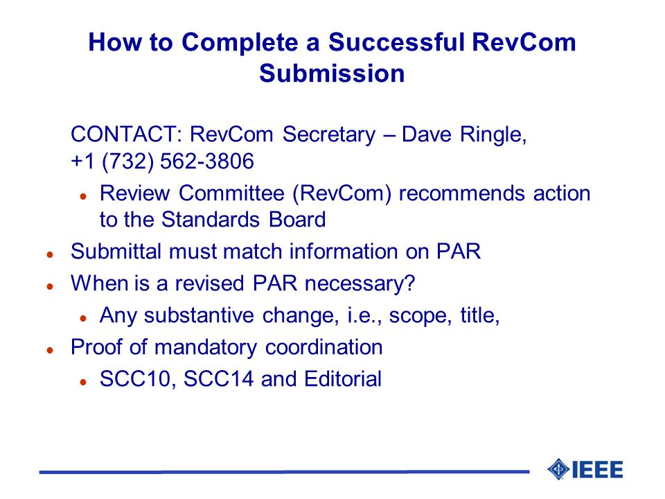 How to Complete a Successful RevCom Submission CONTACT: RevCom Secretary – Dave Ringle, +1 (732) 562-3806 l Review Committee (RevCom) recommends actio