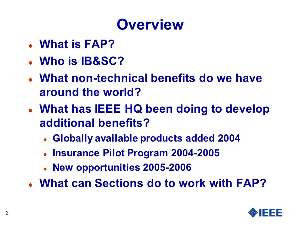 2 Overview l What is FAP. l Who is IB&SC.
