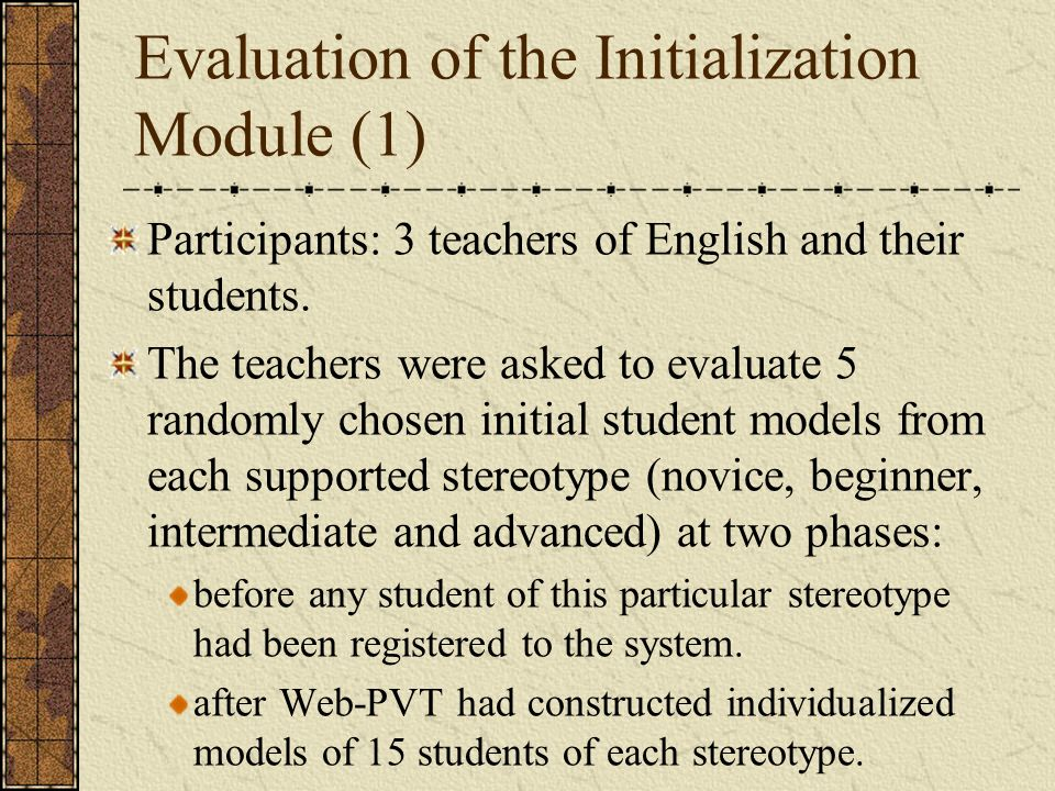 Evaluation of the Initialization Module (1) Participants: 3 teachers of English and their students.