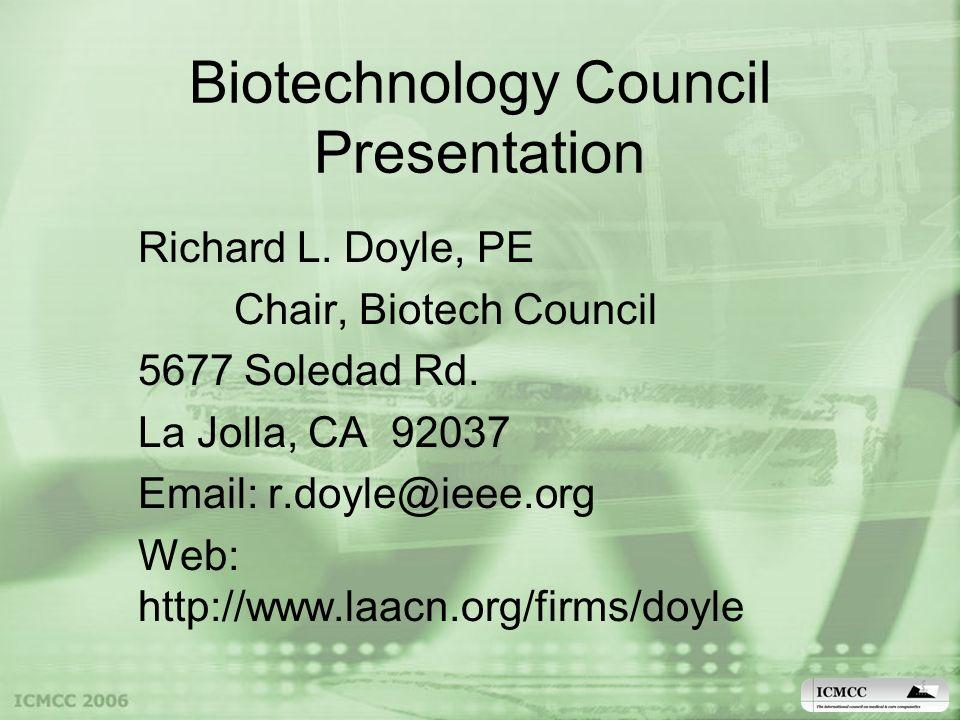 Biotechnology Council Presentation Richard L. Doyle, PE Chair, Biotech Council 5677 Soledad Rd.