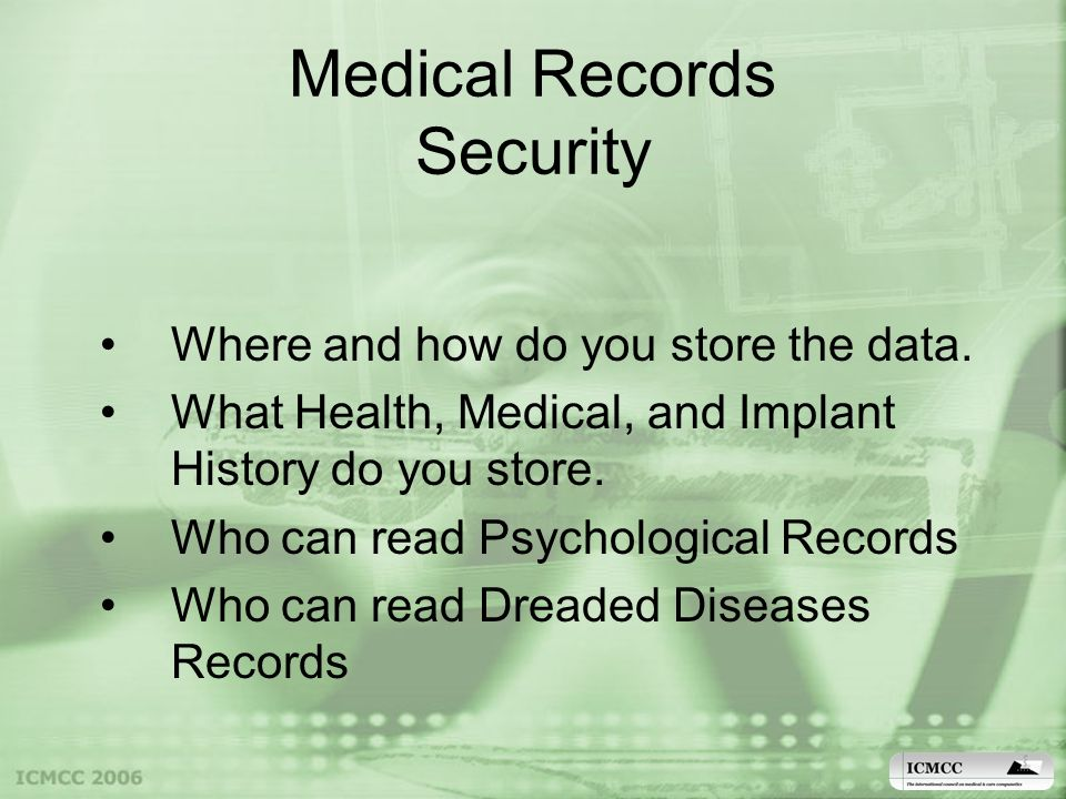 Medical Records Security Where and how do you store the data.