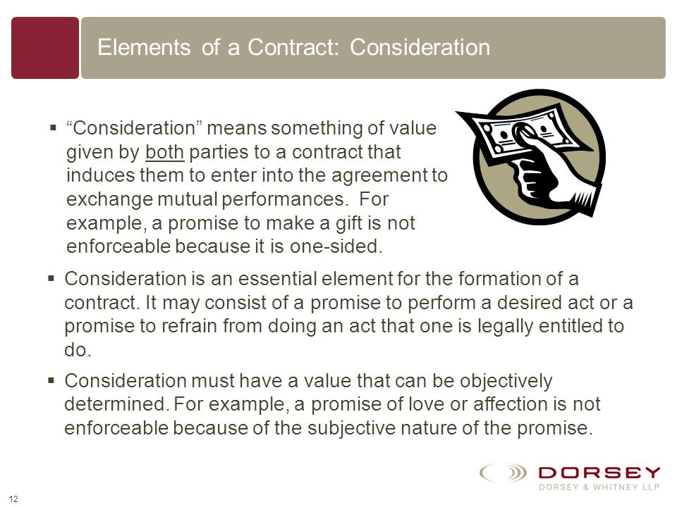 11 Elements of a Contract: Contractual Intent A binding contract requires a meeting of the minds of the parties, in that both intend to be bound to th