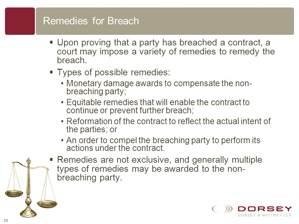 24 Breach of Contract: What Now? If you believe you or another party is in breach of a contract, consult with an attorney right away! Contract breache