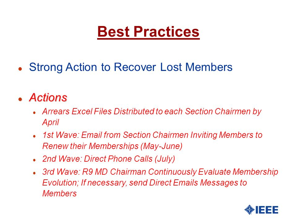 l Strong Action to Recover Lost Members l Actions l Arrears Excel Files Distributed to each Section Chairmen by April l 1st Wave: Email from Section C