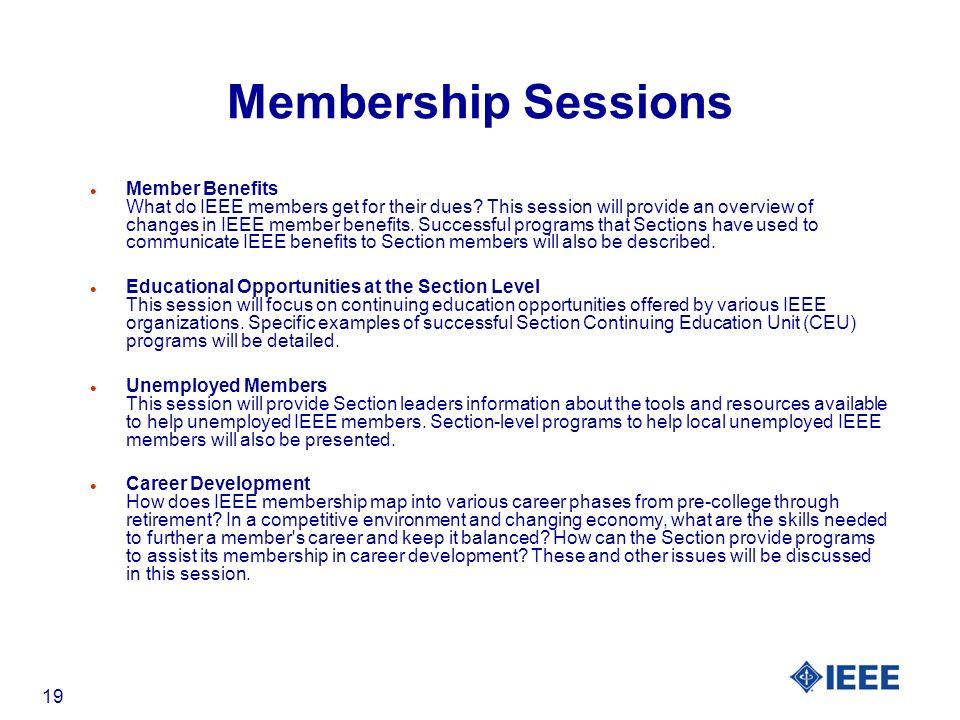 19 Membership Sessions l Member Benefits What do IEEE members get for their dues.