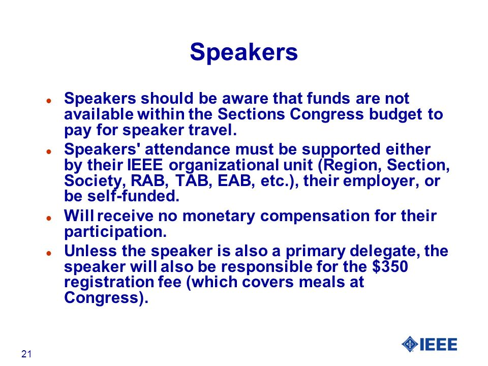 21 Speakers l Speakers should be aware that funds are not available within the Sections Congress budget to pay for speaker travel.