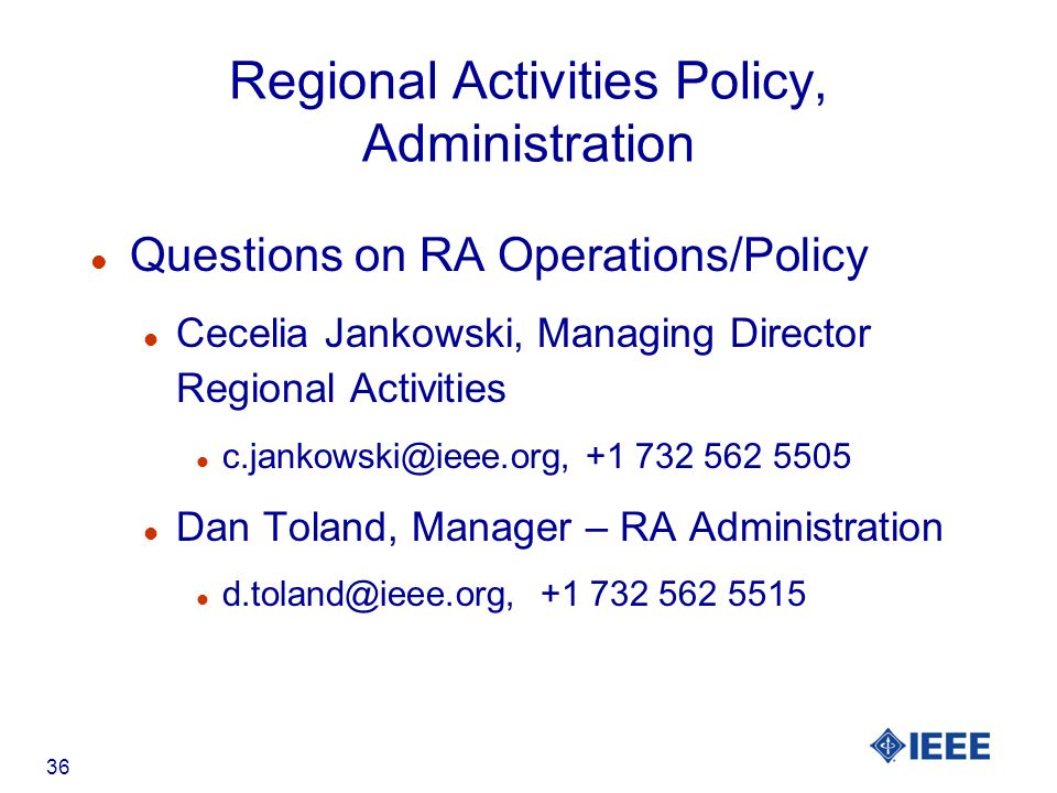 36 Regional Activities Policy, Administration l Questions on RA Operations/Policy l Cecelia Jankowski, Managing Director Regional Activities l l Dan Toland, Manager – RA Administration l