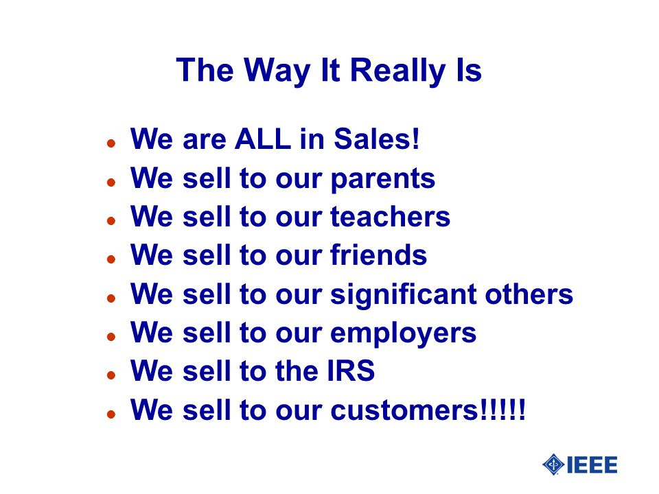 The Way It Really Is l We are ALL in Sales.