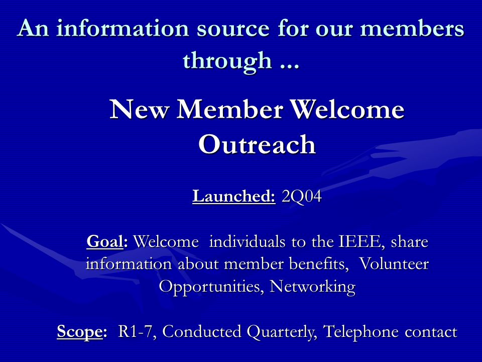 New Member Welcome Outreach The members reaction...