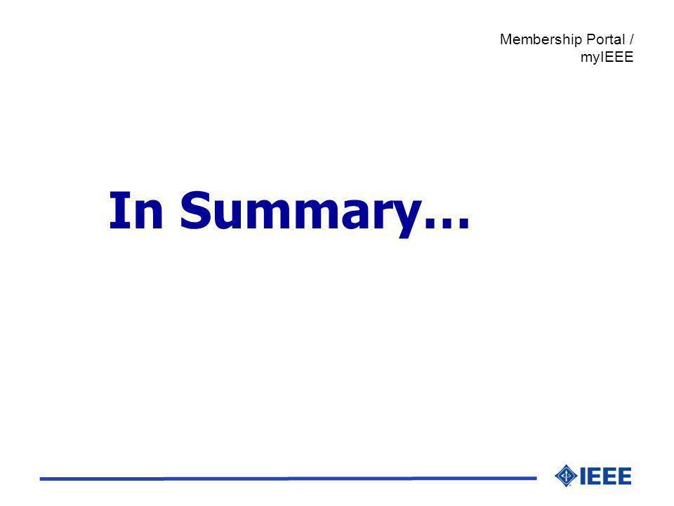 In Summary… Membership Portal / myIEEE