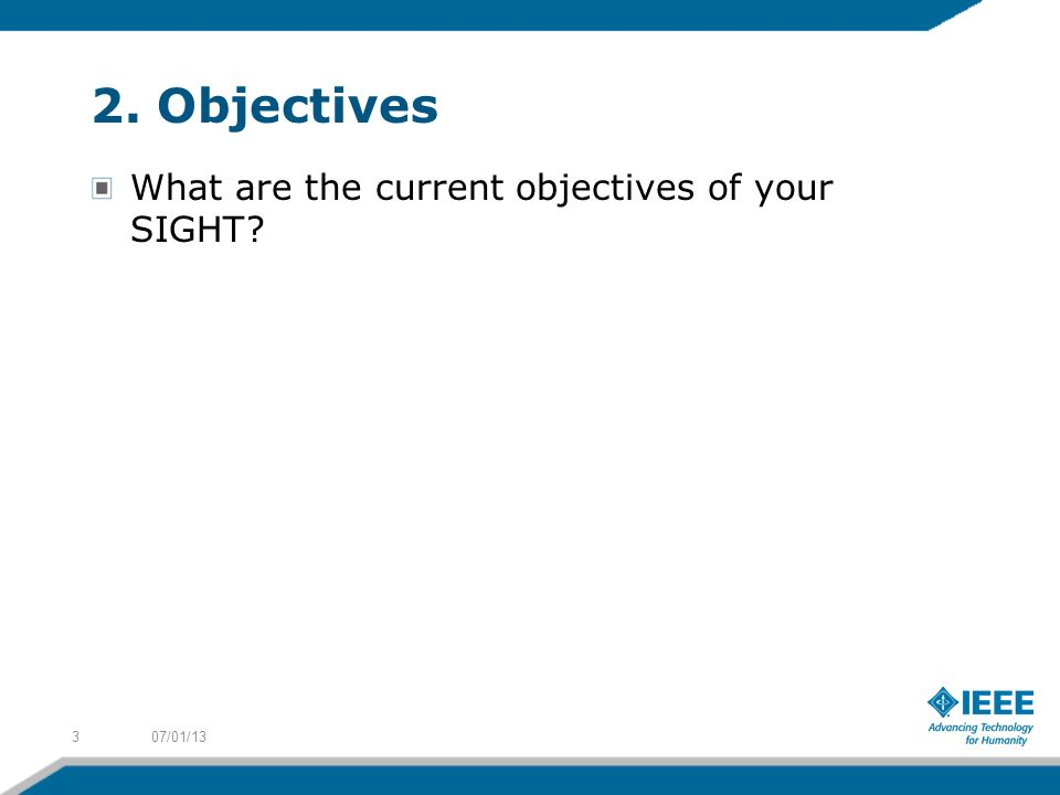 2. Objectives What are the current objectives of your SIGHT 307/01/13