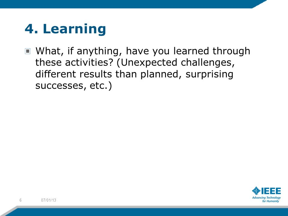 4. Learning What, if anything, have you learned through these activities.