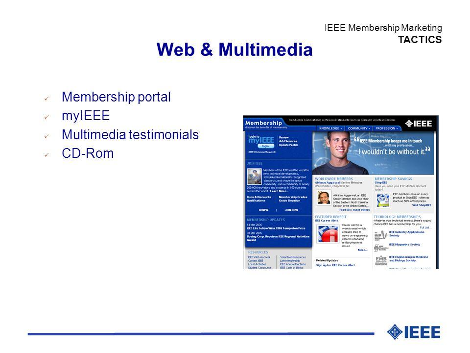 IEEE Membership Marketing TACTICS Web & Multimedia Membership portal myIEEE Multimedia testimonials CD-Rom