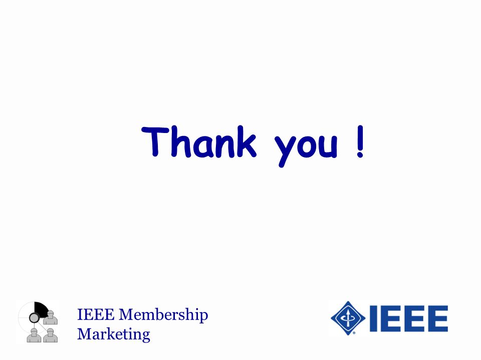 IEEE Membership Marketing Thank you !