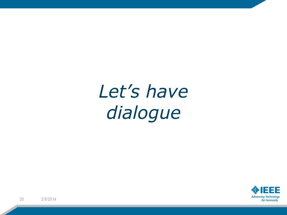 2/8/201420 Lets have dialogue