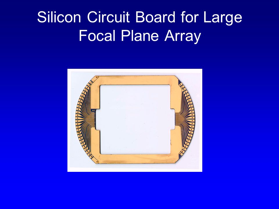 Silicon Circuit Board for Large Focal Plane Array