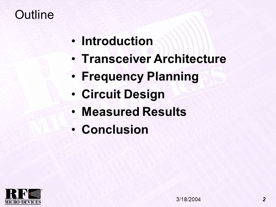 3/18/20042 Outline Introduction Transceiver Architecture Frequency Planning Circuit Design Measured Results Conclusion