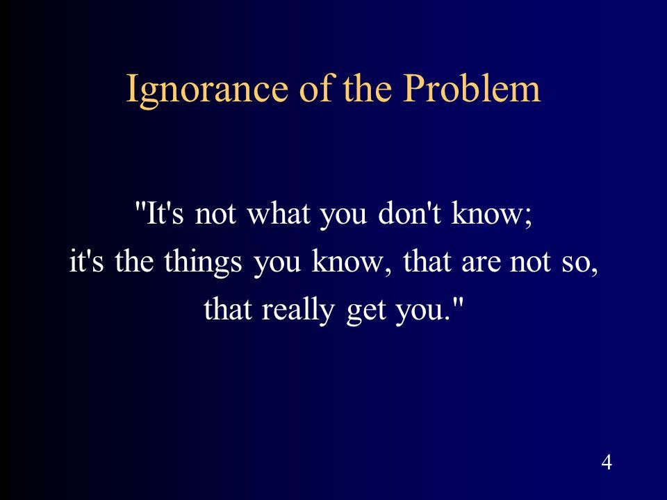 Ignorance of the Problem
