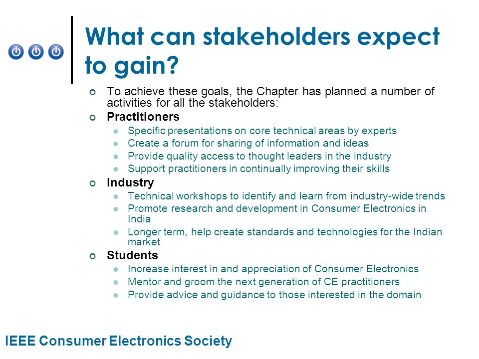 IEEE Consumer Electronics Society What can stakeholders expect to gain.