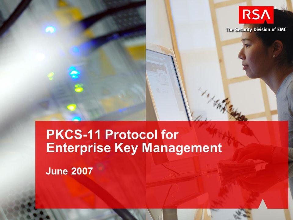 June 2007 PKCS-11 Protocol for Enterprise Key Management