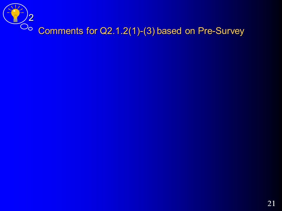 21 Comments for Q2.1.2(1)-(3) based on Pre-Survey 2