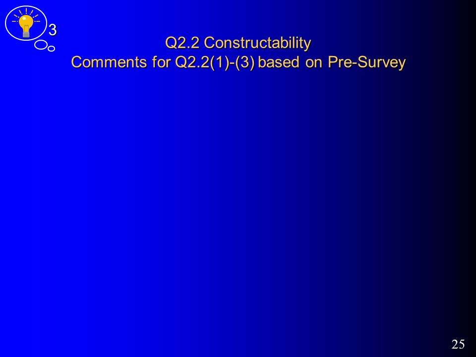 25 Q2.2 Constructability Comments for Q2.2(1)-(3) based on Pre-Survey 3