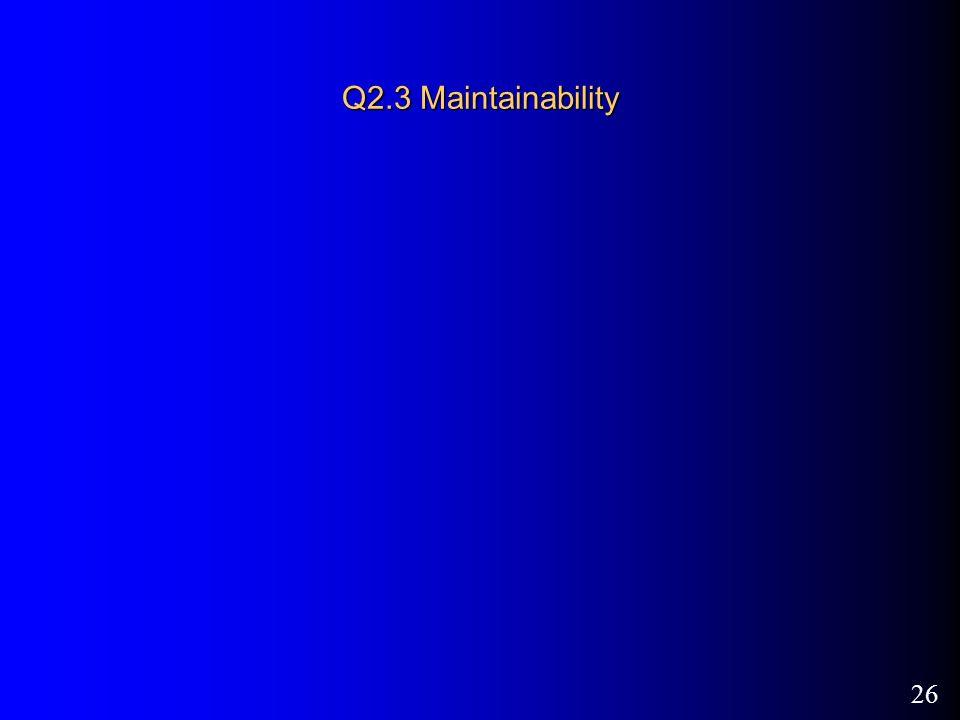 26 Q2.3 Maintainability