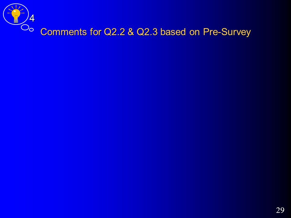 29 Comments for Q2.2 & Q2.3 based on Pre-Survey 4